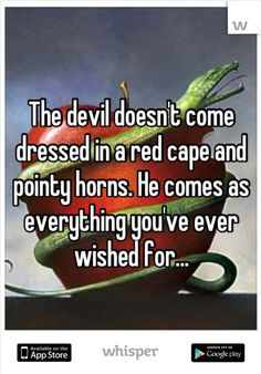 This is so true.you have to be really careful about what satan does to us he's very tricky but God can overcome all he's done to us