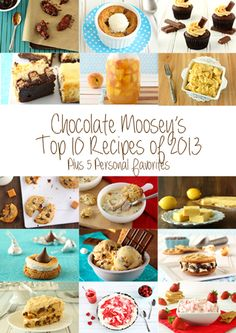 Chocolate Moosey's Top 10 Recipes of 2013 - Carla's 10 most popular recipes plus 5 personal favorites