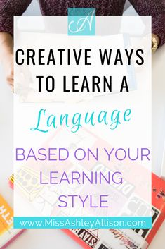 Creative Ways to Learn A Language Based On Your Learning Style