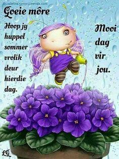 Evening Greetings, Good Morning Greetings, Good Morning Wishes, Day Wishes, Good Morning Quotes, Lekker Dag, Sleep Quotes, Afrikaanse Quotes, Goeie Nag