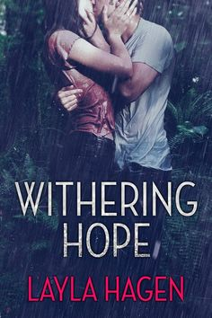 Withering Hope by Layla Hagen-This book is now haunting me. Never heard of it before this makes #3 in 2 days.
