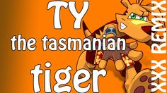 Ty the Tasmanian Tiger XXX RemiX