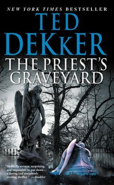 The Priest's Graveyard (eBook) by Ted Dekker (Author), isbn:9781609418663, synopsis:Two abandoned souls are on the hunt for one pow...