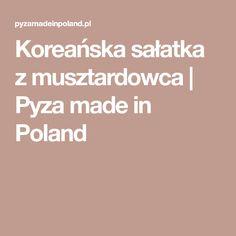 Koreańska sałatka z musztardowca | Pyza made in Poland