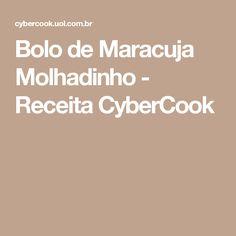 Bolo de Maracuja Molhadinho - Receita CyberCook