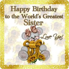 Birthday Wishes For Sister - Happy Birthday Sister Poems - Quotes Happy Birthday Sister Poems, Birthday Messages, Happy Birthday Cards, Birthday Greetings, Funny Birthday, 123 Greetings, Birthday Parties, Sister Quotes, For Facebook