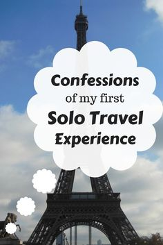 Confessions of my first solo travel experience; the good, the bad and the ugly. All is finally revealed