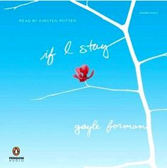 If I Stay by Gayle Forman Review by Melissa Robles | Kate Tilton, Connecting Authors & Readers