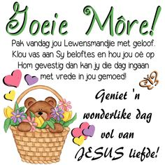 Good Morning Wishes, Good Morning Quotes, Lekker Dag, Afrikaanse Quotes, Goeie Nag, Goeie More, Videos Funny, Amazing Nature, Psalms