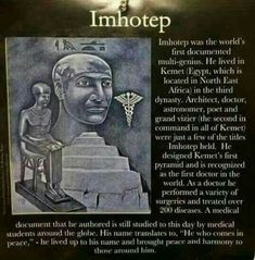 Based on evidence of Biblical history, Imhotep very possibly could have been Yusef who was made second in command to the Pharoah and introduced much wisdom and innovation to the kingdom of ancient mitsrayim.
