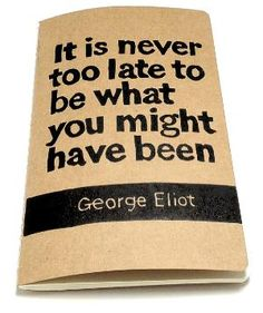 JOURNAL with George Eliot Quote on Cover Its by WordsIGiveBy