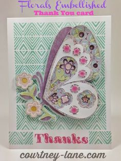 Courtney Lane Designs: Florals Embellished Thank you card Cricut Explore Projects, Damask Decor, Tinkerbell And Friends, Cricut Cartridges, Cricut Cards, Creative Memories, Butterfly Cards, Scrapbook Cards, Scrapbooking Ideas