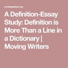 A Definition-Essay Study: Definition is More Than a Line in a Dictionary | Moving Writers