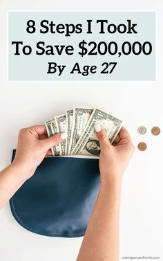 8 Steps I Took To Save $200,000 By Age 27 #savemoney #howtosavemoney #moneysavingtips Show Me The Money, Make More Money, Ways To Save Money, Extra Money, Financial Budget, Financial Peace, Financial Success, Money Saving Tips, Money Tips