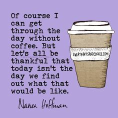 I'm So Thankful For Coffee ;)☕