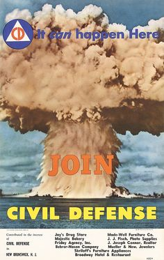 """atomic-flash: """"JOIN CIVIL DEFENSE / It can happen Here, 1951 - Designer unknown. The Federal Civil Defense Administration distributed these posters across the country with the blank area at the bottom overprinted with the names of local businesses. Vintage Advertisements, Vintage Ads, Vintage Posters, Funny Vintage, Nuclear War, Nuclear Apocalypse, Nuclear Physics, Photo Supplies, Sherwin William Paint"""