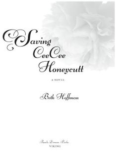 Saving CeeCee Honeycutt  - recommended by Mary Jo