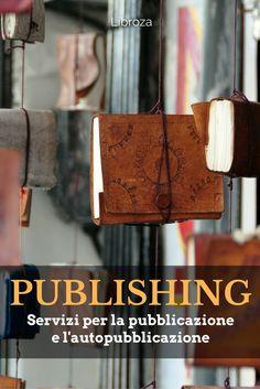 Publishing - Servizi editoriali per la pubblicazione e l'autopubblicazione - Libroza.com