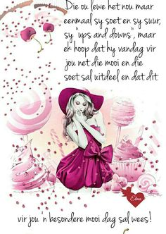 Morning Greetings Quotes, Good Morning Messages, Good Morning Wishes, Good Morning Quotes, Lekker Dag, Evening Greetings, Goeie More, Afrikaans, Ups And Downs