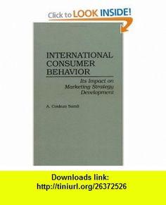 International Consumer Behavior Its Impact on Marketing Strategy Development (9780899308838) A. Coskun Samli , ISBN-10: 089930883X  , ISBN-13: 978-0899308838 ,  , tutorials , pdf , ebook , torrent , downloads , rapidshare , filesonic , hotfile , megaupload , fileserve