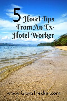 Follow these 5 Hotel Tips From An Ex-Hotel Worker to make sure you never get stuck in hotel hell again.