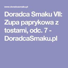 Doradca Smaku VII: Zupa paprykowa z tostami, odc. 7 - DoradcaSmaku.pl