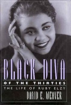 "Cover art - Biography Music African American Studies "" While undergoing routine surgery to remove a benign tumor, Ruby Elzy died. She was only thirty-five. Had she lived, she would have been one of the first black artists to appear in grand opera. Although now in the shadows, she was a shining star in her day. She entertained Eleanor Roosevelt in the White House. She was Paul Robeson's leading lady in the movie version of ""The Emperor Jones."" She co-starred in ""Birth of the Blues"" opposite…"