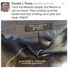 Donald trump, lying hypocrite - pic of a coat from his clothing line made in Mexico. Now I know why he really likes Kathy Gifford. They have sweatshops abroad in common!