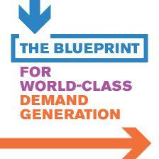 The Blueprint for World-Class Demand Generation