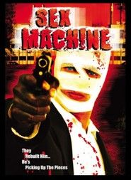 Sex Machine (2015) A man with his face wrapped in gauze comes out of a trance: he's holding a gun, pointed at a pleading man; several dead bodies and a valise of $100 bills are at his feet. He takes the money and goes to a motel. His face and body have long surgical scars. Jump ahead a few months: still bandaged, he kidnaps a woman named Claire and has her call Owen, her boss at a bowling alley. Read more at http://movies224.com/movie/50058/sex-machine.html#kh02rijE1I2G8X23.99