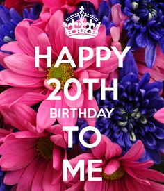 HAPPY 20TH BIRTHDAY TO ME - KEEP CALM AND CARRY ON Image Generator