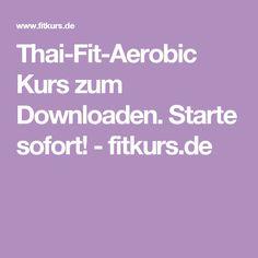 Thai-Fit-Aerobic Kurs zum Downloaden. Starte sofort! - fitkurs.de