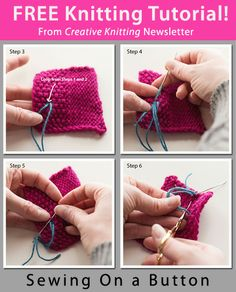 Free Knitting Tutorial from Creative Knitting newsletter: Sewing On a Button by Tabetha Hedrick. Click on the photo to access the tutorial. Sign up for this free newsletter here: AnniesNewsletters.com.