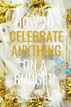 Really awesome tips on how to celebrate special events, big or small, on a budget! Great tips in here I never thought of before! MichaelsMakers Pretty Providence