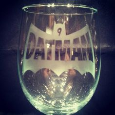 Handmade Dat Man Etched Wine Glass by 1325UniqueCustomGift on Etsy