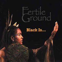 Fertile Ground - Black Is...