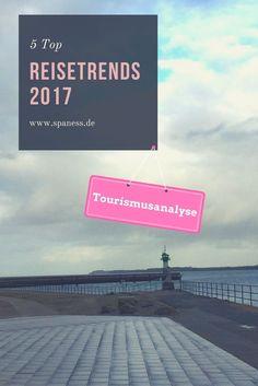 Reisetrends 2017 - Tourismusanalyse - Top Reisetrends