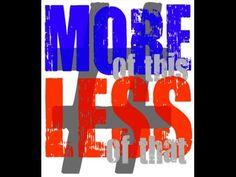 #MoreofThis, #LessofThat
