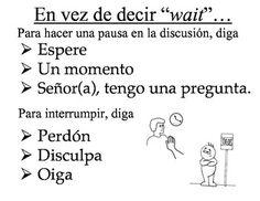 """en vez de decir """"wait"""" en inglés..."""
