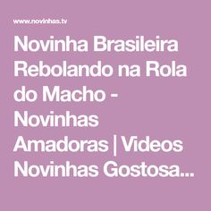 Novinha Brasileira Rebolando na Rola do Macho - Novinhas Amadoras | Videos Novinhas Gostosas, Sexo Safadas, Fotos Amadoras Brasileiras