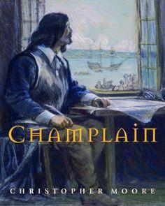 Champlain by Christopher Moore https://www.amazon.ca/dp/0887766579/ref=cm_sw_r_pi_dp_x_BS-LybTGX336P