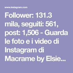 Follower: 131.3 mila, seguiti: 561, post: 1,506 - Guarda le foto e i video di Instagram di Macrame by Elsie/Reform Fibers (@reformfibers)