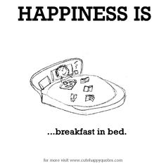 Best Breakfast In Bed Quotes Mornings Truths 37 Ideas Breakfast Crockpot Recipes, Breakfast Smoothie Recipes, Breakfast Quotes, Breakfast In Bed, Cute Happy Quotes, Love Quotes, What Makes You Happy, Are You Happy, Bed Quotes