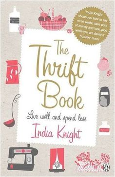 Thrift Book: Live Well and Spend Less by India Knight. $16.46. Save 7% Off!. http://www.letrasdecanciones365.com/detailp/dptkd/0t1k4d1i0q3z8e2t3t3.html. Author: India Knight. Publisher: Penguin Books (June 1, 2009). Publication Date: June 1, 2009. Feeling poor because of the credit crunch? Feeling guilty because of global warming? Feeling like you'd like to tighten your belt, but aren't ready to embrace DIY macrame handbags? No need to panic. Put down the ec...