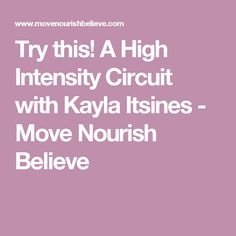 Try this! A High Intensity Circuit with Kayla Itsines - Move Nourish Believe