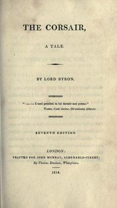 The Corsair by Lord Byron. The ballet Le Corsaire was based on this poem.