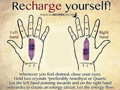 """This graphic is right in confluence with SHEN  principles. """"Whenever you feel drained, close your eyes. Hold two crystals *preferably Amethyst or Quartz (on the left hand pointing inwards and on the right hand outwards) to create an energy circuit. Let the energy flow."""""""