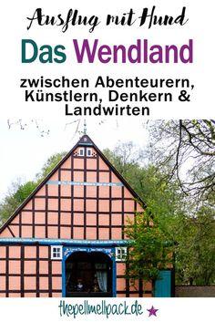 Ausflug ins Wendland – zwischen Abenteurern, Künstlern, Denkern & Landwirten fällt ein Anarcho-Hund nicht auf   thepellmellpack.de