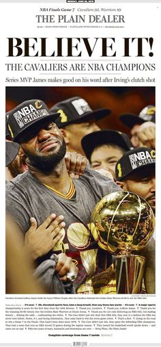 The Cleveland Cavaliers have won the 2016 NBA Championship. Check out The Plain Dealer& front page celebration. Cleveland Cavs, Cleveland Browns, Cleveland Indians, King Lebron, Lebron James, Basketball Players, Nba Players, Nba Finals Game, Nba Championships
