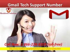 Gmail Tech Support Number 1-866-224-8319 for secure your account against hacker #GmailTechsupportNumber #GmailTechnicalSupportNumber #GmailPhoneNumber Connect our Tech Support Team, Dial Gmail Tech Support Number 1-866-224-8319. Our Gmail team provides an instant solution which will help you to recover your Gmail password,change your password,and any type of your Gmail account issues . For More Detail visit our website http://www.monktech.net/gmail-technical-support-phone-number.html
